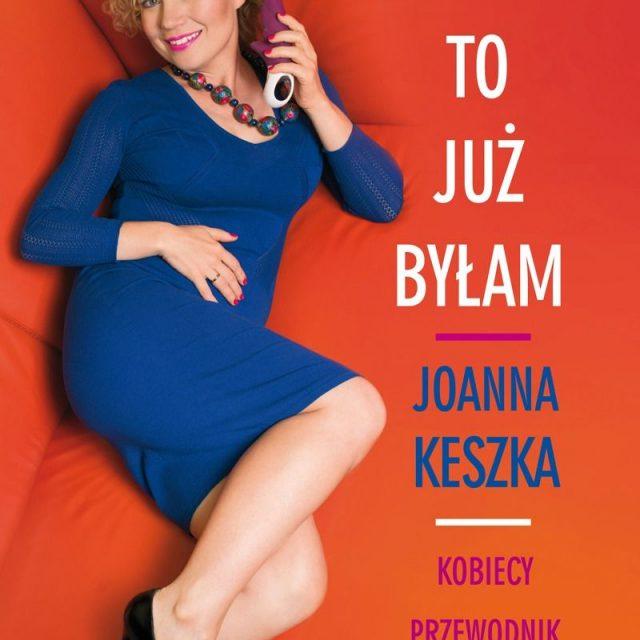 """""""Grzeczna to już byłam 2.0"""" - książka Joanny Keszka"""