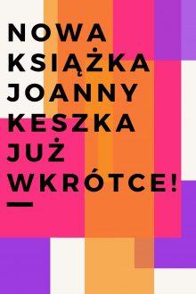 https://lovestore.barbarella.pl/wp-content/uploads/2019/12/Nowa-książka-Joanny-Keszka-już-wkrótce-220x330.jpg