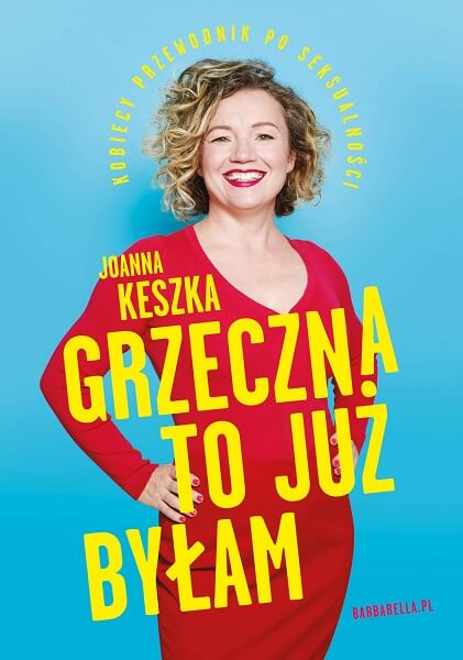 """""""Grzeczna to już byłam"""" - książka Joanny Keszka"""